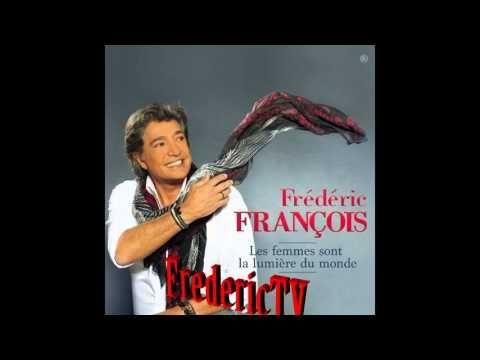 FREDERIC FRANCOIS ♥♥♥C'EST ÇA NOTRE HISTOIRE ♥♥♥ - YouTube