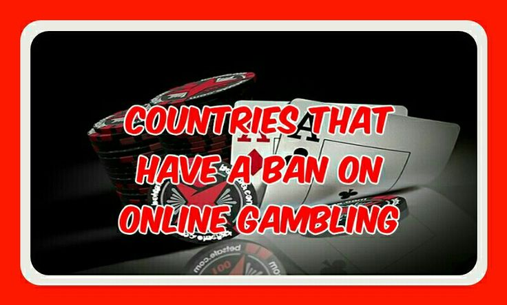 Countries that have a ban on online gambling