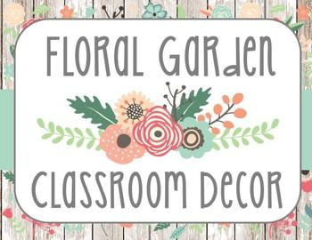 Floral Garden Themed Classroom Decor Pack. 150+ Pages of BEAUTY!!