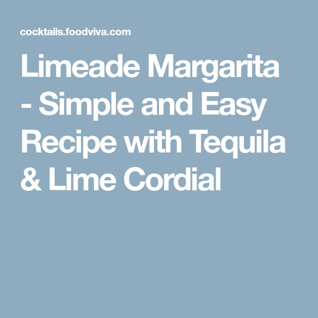 Limeade Margarita - Simple and Easy Recipe with Tequila & Lime Cordial