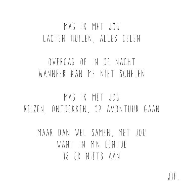 Gewoon JIP.  Gedichten   Kaarten   Posters   Stationery   & meer © sinds feb 2014   Mag ik met jou   Liefde   Valentijn   © Een tekstje van JIP. gebruiken? Dat kan! Stuur een mailtje naar info@gewoonjip.nl