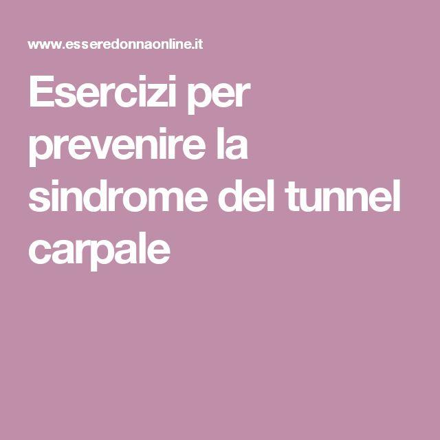 Esercizi per prevenire la sindrome del tunnel carpale