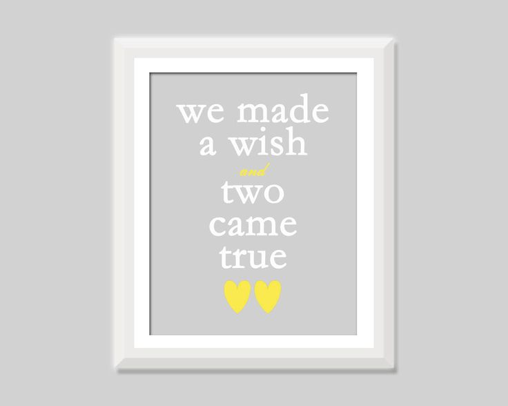 We Made A Wish and Two Came True Twin Quote, Twin Nursery Decor, Boy Girl Twin Nursery, Twin Boy Nursery, Twin Girls Nursery, Twin Baby Gift by SweetPapelDesigns on Etsy https://www.etsy.com/listing/199607323/we-made-a-wish-and-two-came-true-twin