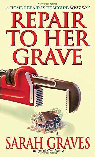 Repair To Her Grave - Sarah Graves - 2001 - Jacobia Tiptree Book