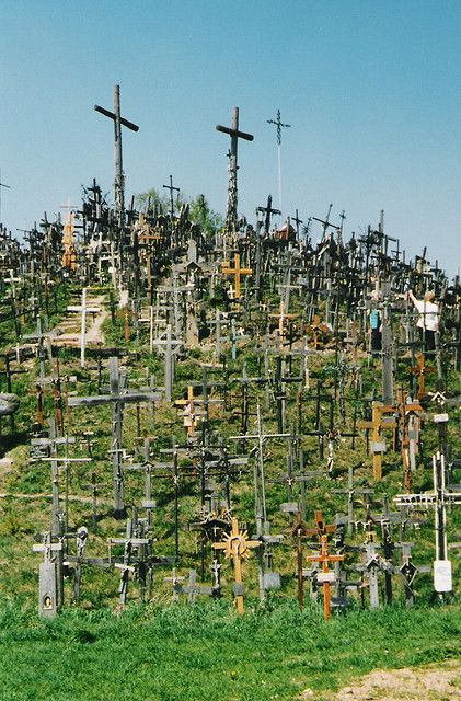 The Hill of Crosses ... Lithuania where my father was born. I want to see this one day in person.