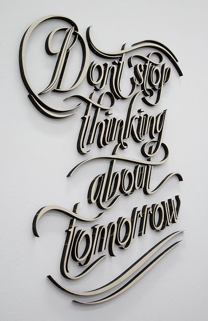 Don't stop thinking about tomorrow. #motivational #quote #positive