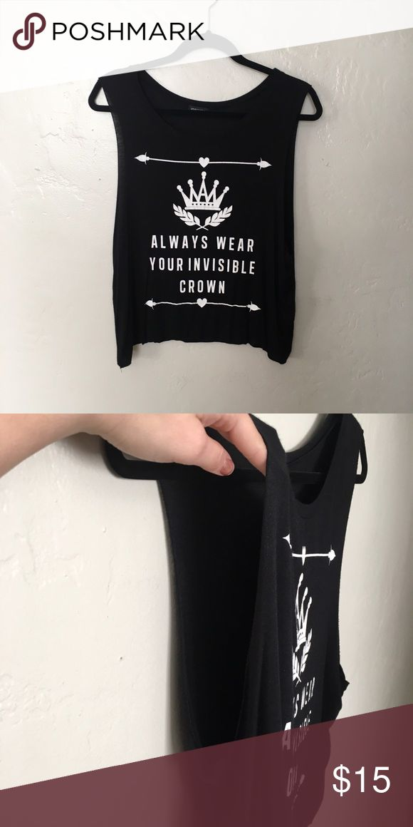 Always wear your invisible crown tank Worn twice, Always Wear Your Invisible Crown tank. Tops Tank Tops