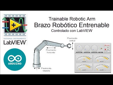 Brazo Robótico con LabVIEW y Arduino | Trainable Robotic Arm