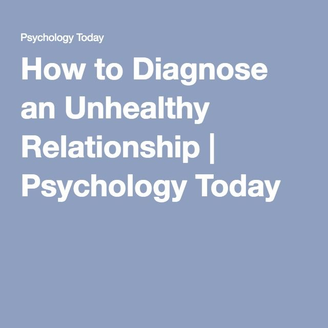 How to Diagnose an Unhealthy Relationship | Psychology Today