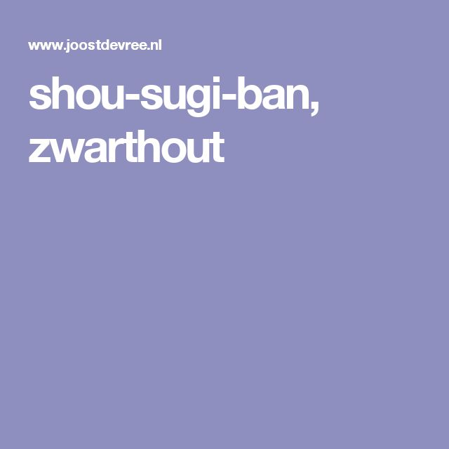 shou-sugi-ban, zwarthout