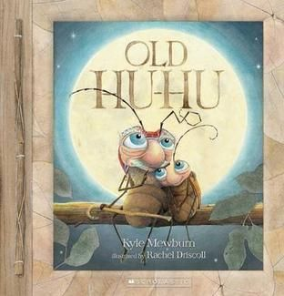 """Old Hu-Hu"", by Kyle Mewburn, illustrated by Rachel Driscoll - Little Hu-Hu-Tu loved Old Hu-Hu very much. But now all that is left is an an empty shell. Where did Old Hu-Hu go?"