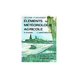 Eléments De Météorologie Agricole Collection D'enseignement Agricole   de Dimacopoulos Durand
