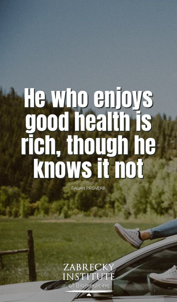 He Who Enjoys Good Health Is Rich Though He Knows It Not