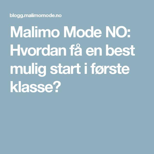 Malimo Mode NO: Hvordan få en best mulig start i første klasse?