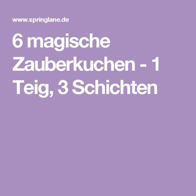 6 magische Zauberkuchen - 1 Teig, 3 Schichten