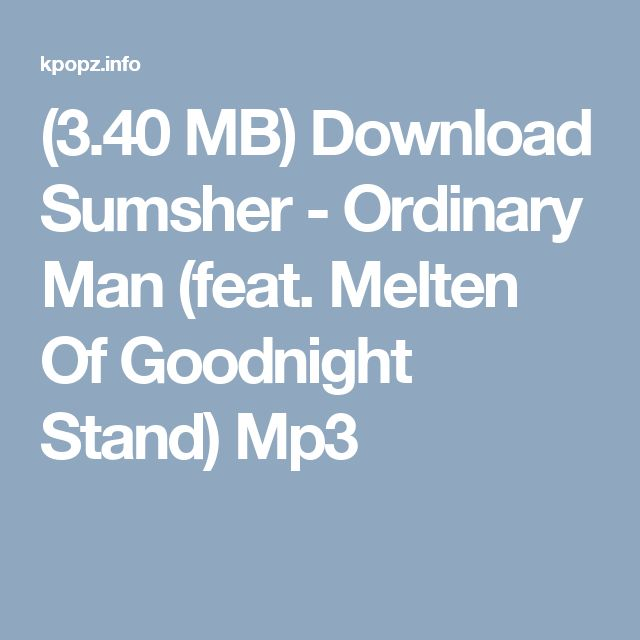 (3.40 MB) Download Sumsher - Ordinary Man (feat. Melten Of Goodnight Stand)  Mp3