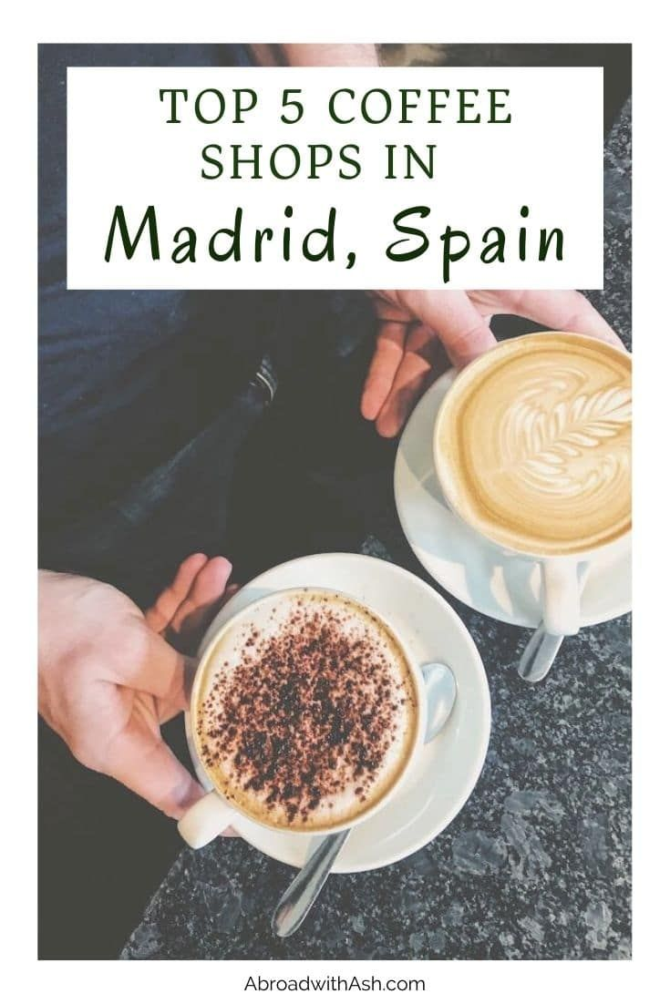 Best Coffee Shops In Madrid Top 5 Madrid Cafes Abroad With Ash In 2020 Coffee Shop Best Coffee Shop Cool Cafe