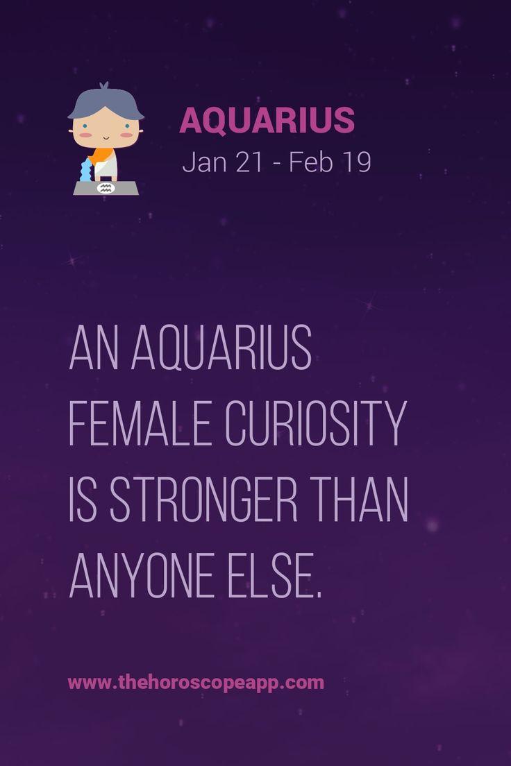 An Aquarius female curiosity is stronger than anyone else.