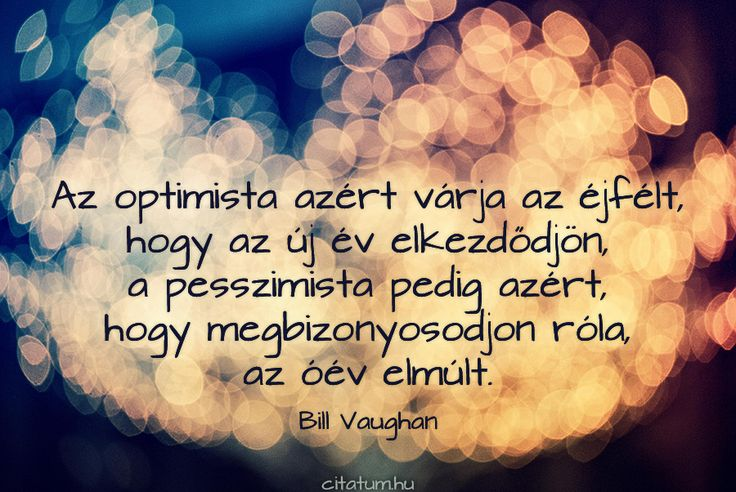Bill Vaughan gondolata az optimista és a pesszimista ember nézőpontjáról.