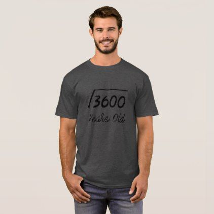 #simple - #Square Root of 3600 60 years old birthday T-Shirt