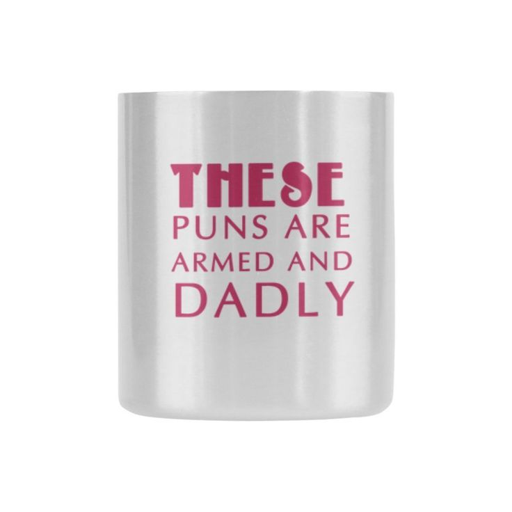 New Year/Christmas Day Gifts Humorous Saying THESE PUNS ARE ARMED AND DADLY Tea Or Coffee Cup 100% Ceramic 8.64 Oz.Classic Insulated Mug Cup: Amazon.ca: Home & Kitchen