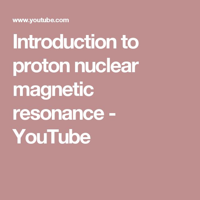 Introduction to proton nuclear magnetic resonance - YouTube