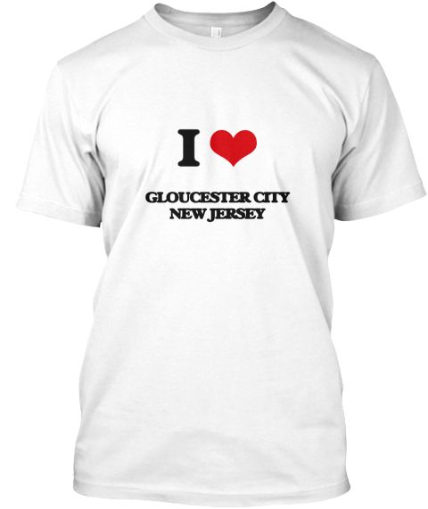 I Love Gloucester City New Jersey White T-Shirt Front - This is the perfect gift for someone who loves Gloucester City. Thank you for visiting my page (Related terms: I love,I love Gloucester City New Jersey,I Love GLOUCESTER CITY New Jersey,GLOUCESTER CITY,Camden,GL ...)