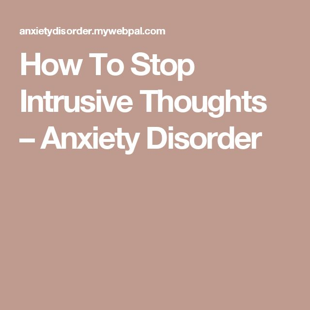 How To Stop Intrusive Thoughts  – Anxiety Disorder