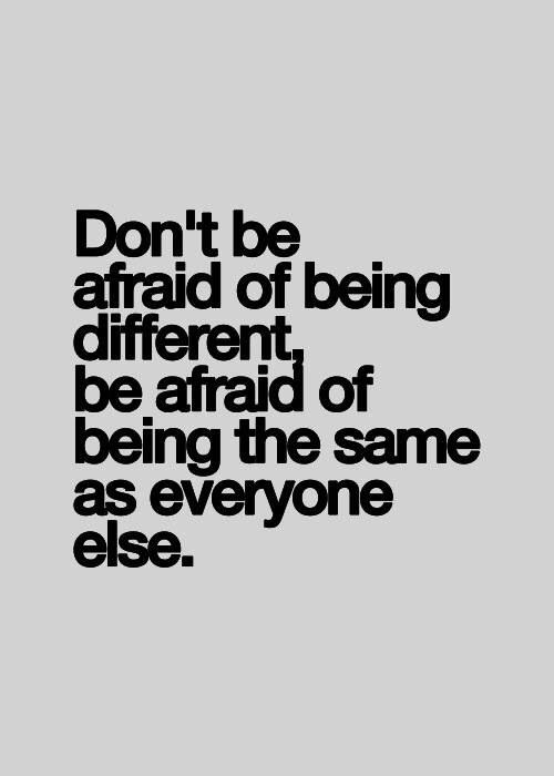 #courage #different #quote www.attitudeholland.nl
