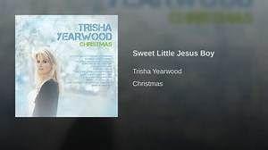 https://video.search.yahoo.com/search/video?fr=tightropetb&p=Sweet+Little+Jesus+Boy+Trisha+Yearwood#id=1&vid=5250a6daecfac4c0a65fd50280f8a3d4&action=click