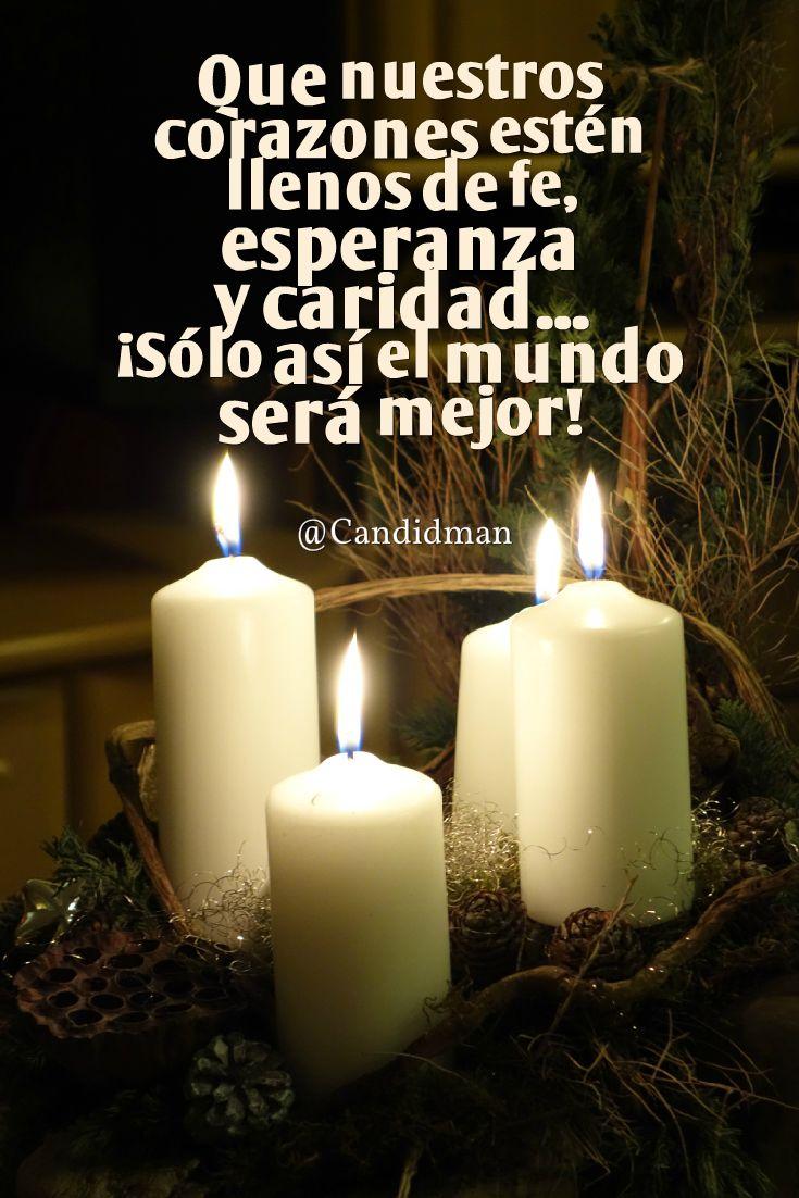 """""""Que nuestros #Corazones estén llenos de #Fe, #Esperanza y #Caridad""""... ¡Sólo así el #Mundo será #Mejor! @candidman #Frases #AnoNuevo #AnoNuevo2017 #Prospero2017 #Velas #Adviento #Candidman"""