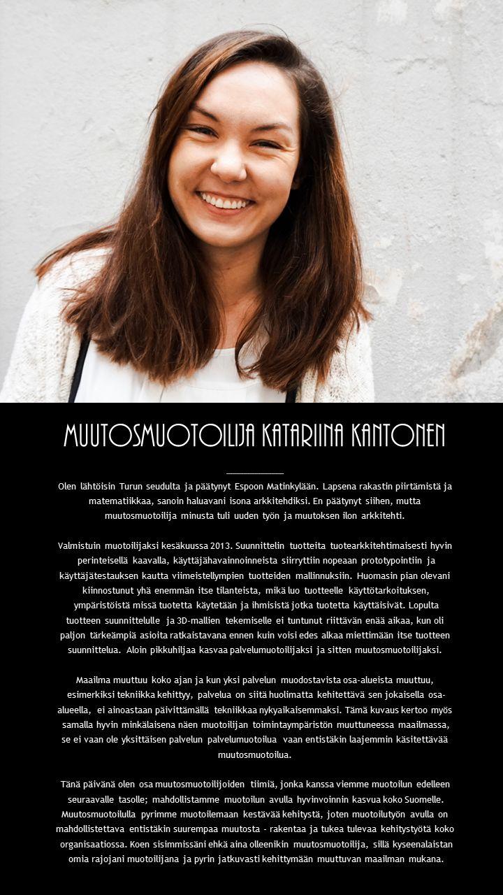 Katariina Kantonen kasvoi muutosmuotoilijaksi. Joulukuu 2014.