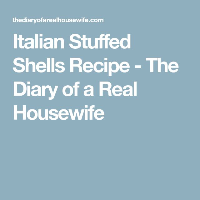 Italian Stuffed Shells Recipe - The Diary of a Real Housewife