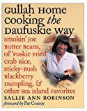 Gullah Home Cooking the Daufuskie Way: Smokin' Joe Butter Beans, Ol' 'Fuskie Fried Crab Rice, Sticky-Bush Blackberry Dumpling, and Other Sea Island Favorites