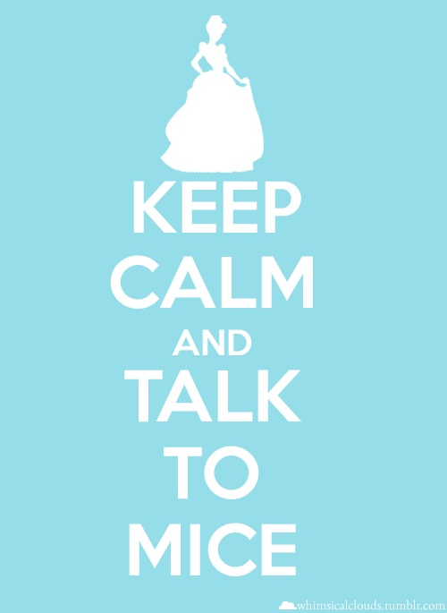 Keep calm and talk to mice.