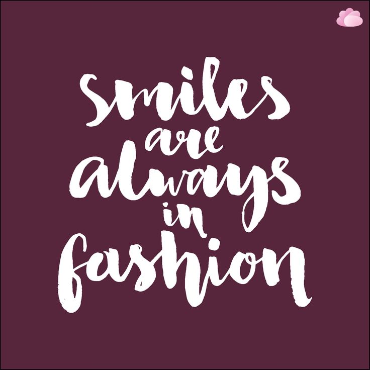 Smiles are always in fashion. ‪#‎MotivationalMonday‬ ‪#‎GlamQuotes‬