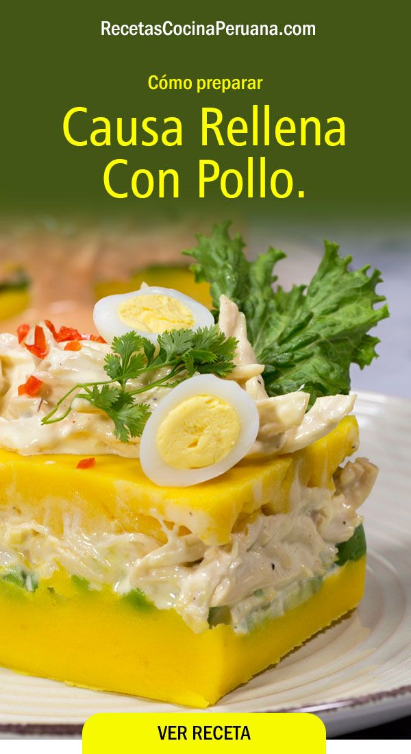Cómo Preparar Causa Rellena Con Pollo Receta Peruana Recetas Peruanas Comida Peruana Comida Peruana Recetas