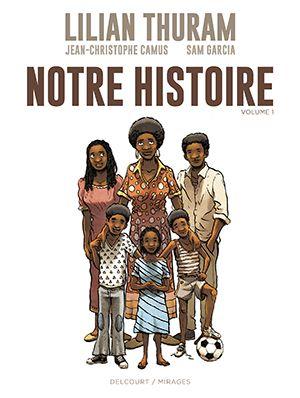 """Catégorie BD """"Notre histoire"""", de Lilan Thuram, Jean-Christophe Camus, dessins de Sam Garcia. Edition : Delcourt - collection Mirages"""