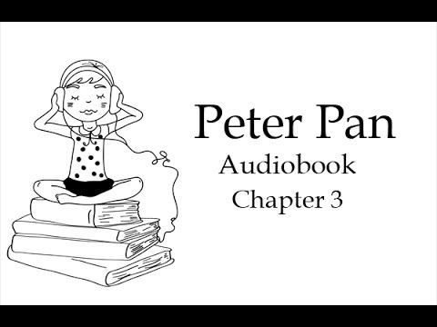Peter Pan by James Matthew Barrie. Chapter 3. Never-ending adventures of Wendy, John and Michael and Peter on the Neverland island. Complete audiobook in English with subtitles (unaridged). Listening skills training.