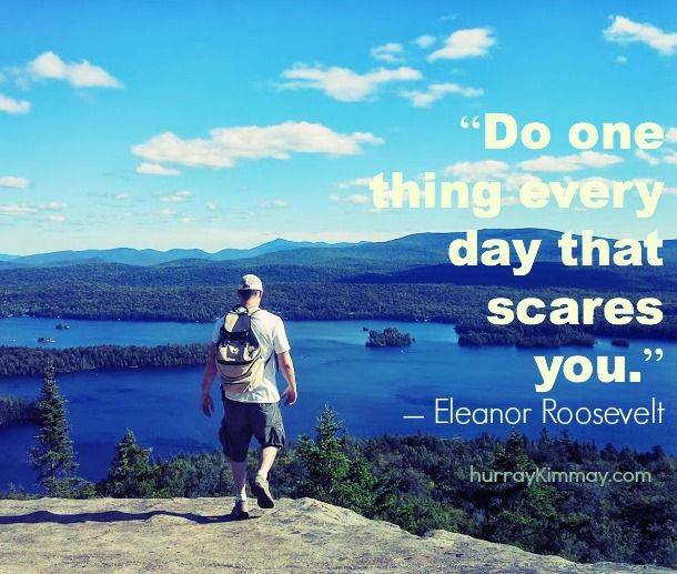 do one thing every day that scares you hurray Kimmay | INSIDE | Hurray Kimmay | Pinterest | Eleanor roosevelt and Motivation