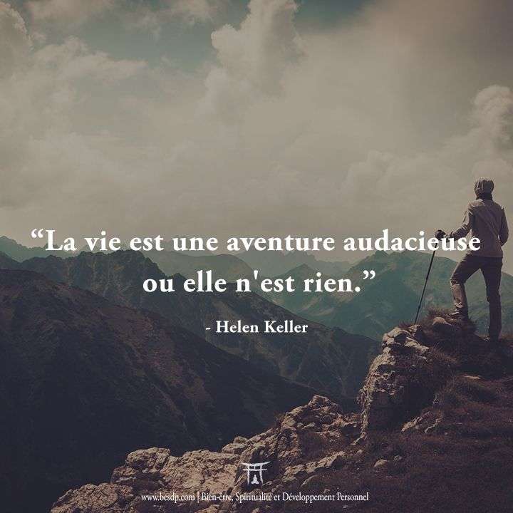Citation La vie est une aventure audacieuse ou elle n'est rien
