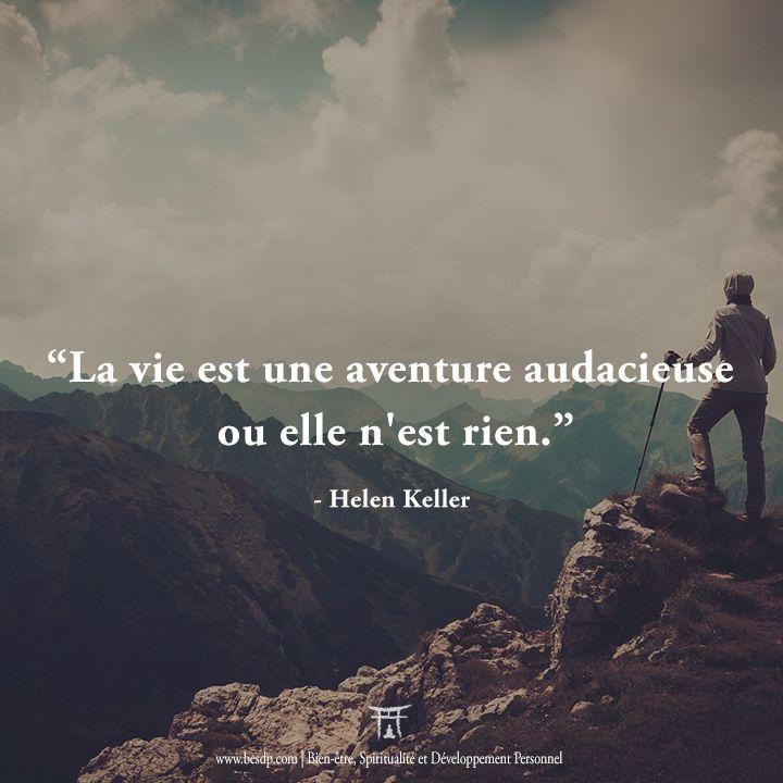 """#Auddace""""Citation La vie est une #Aventure audacieuse ou elle n'est rien"""" Helen Keller"""