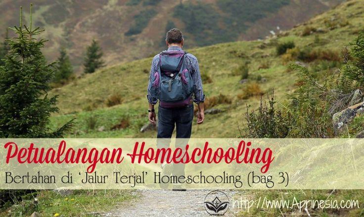 Homeschooling atau pendidikan berbasis keluarga merupakan suatu perjalanan panjang. Jangan berputus asa jika di tengah perjalanan ada halangan. Marilah kita berjalan bersama - sama berpetualang di jalur yang terjal.