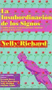 Richard, Nelly, La insubordinación de los signos
