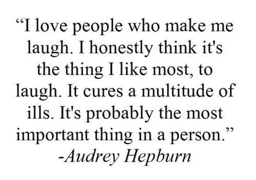 so true!Inspiration, Quotes, Audrey Hepburn, So True, Make Me Laugh, Audreyhepburn, Things, Living, Laughter