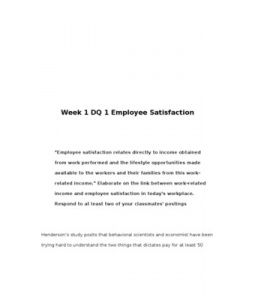 """""""Employee satisfaction relates directly to income obtained from work performed and the lifestyle opportunities made available to the workers and their families from this work-related income."""" Elaborate on the link… (More)"""