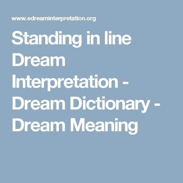 Standing in line Dream Interpretation - Dream Dictionary - Dream Meaning