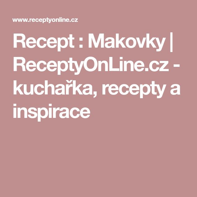 Recept : Makovky | ReceptyOnLine.cz - kuchařka, recepty a inspirace