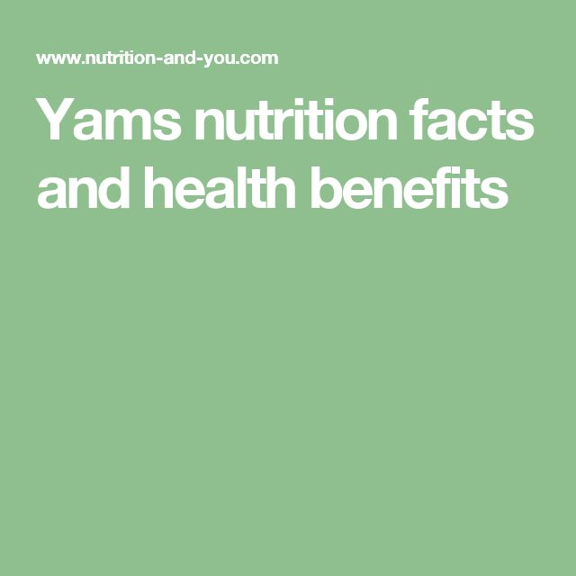 Yams nutrition facts and health benefits