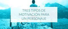 Tres tipos de motivación de un personaje